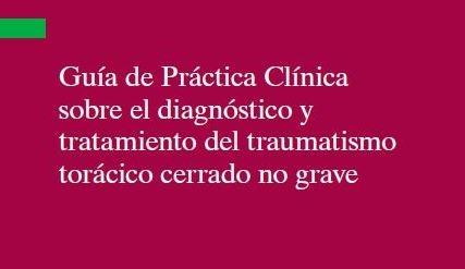 Guía de Práctica Clínica sobre el diagnóstico y tratamiento del traumatismo torácico cerrado no grave